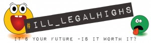 #Ill-legal highs - It's your future