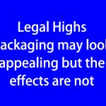 Legal Highs packaging may look appealing but the effects are not (blue)
