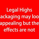 Legal Highs packaging may look appealing but the effects are not (red)